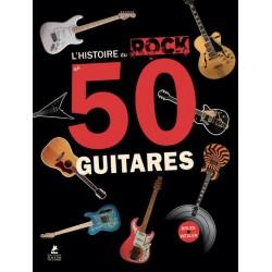 L'Histoire du Rock en 50 guitares