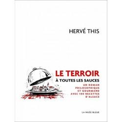Le terroir à toutes les sauces - Un roman philosophique et gourmand avec 100 recettes d'Alsace
