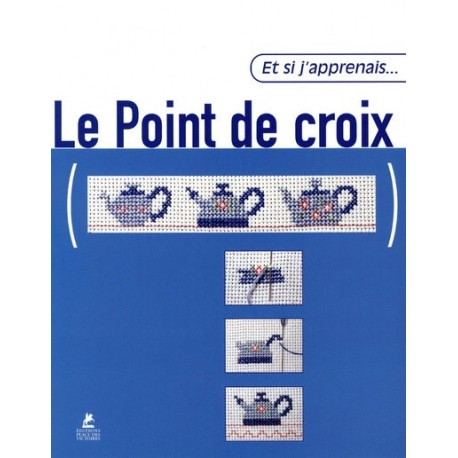 Et si j'apprenais... Le point de croix