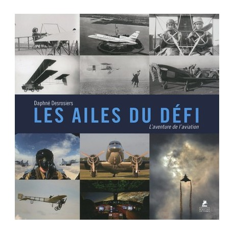 Les ailes du défi - L'aventure de l'aviation