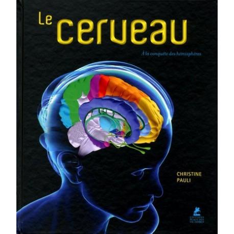 Le Cerveau - A la conquête des hémisphères