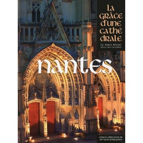 Nantes - La Grâce d'une cathédrale