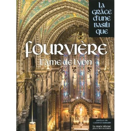 Fourvière - La Grâce d'une Basilique