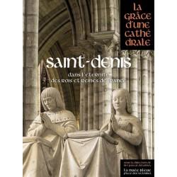 Saint-Denis, dans l'éternité des rois et reines de France
