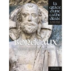Bordeaux, Primatiale d'Aquitaine - La Grâce d'une cathédrale