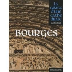 Bourges - La Grâce d'une cathédrale