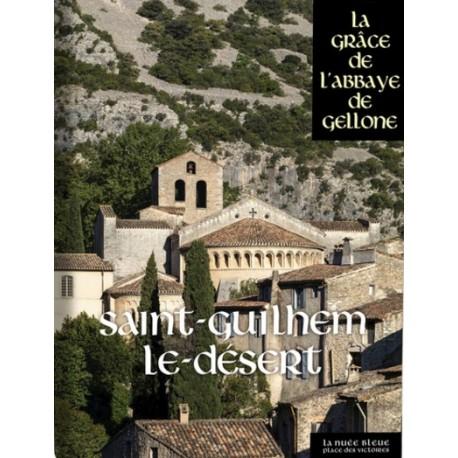 Saint-Guilhem-le-Désert - La Grâce de l'Abbaye de Gellone