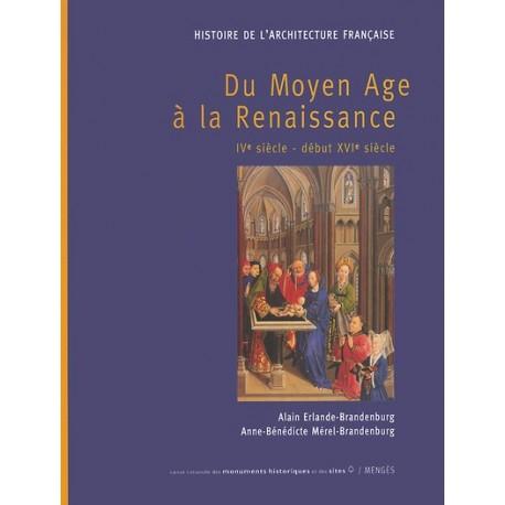 Histoire de l'Architecture française - tome I : Du Moyen Age à la Renaissance