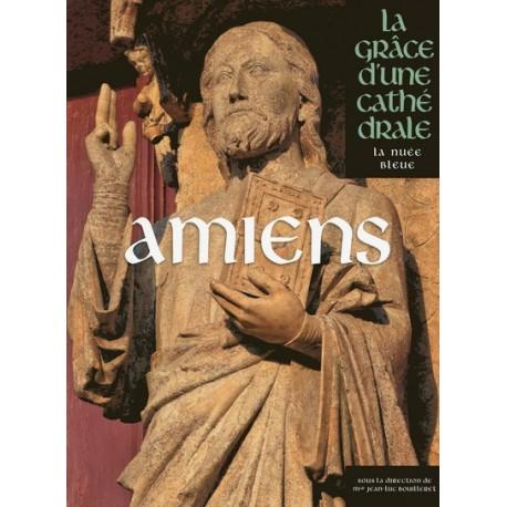 Amiens - La Grâce d'une cathédrale