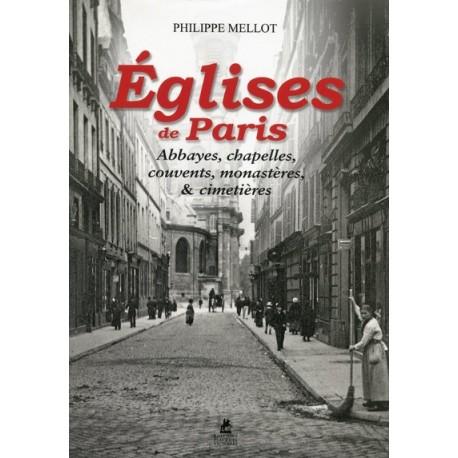 Églises de Paris - Abbayes, chapelles, couvents, monastères, et cimetières