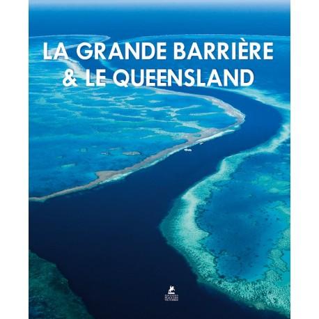 La Grande Barrière et le Queensland