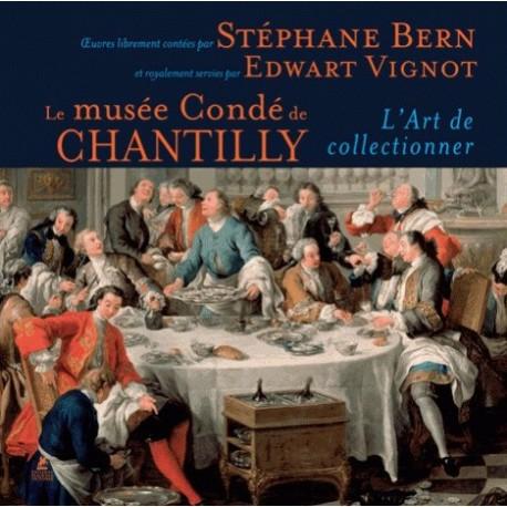 Le Musée Condé de Chantilly, l'Art de Collectionner