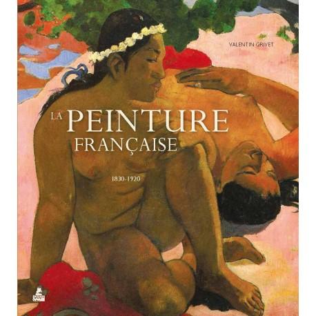 LA PEINTURE FRANÇAISE - 1830-1920
