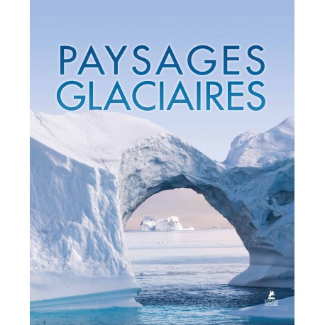 PAYSAGES GLACIAIRES
