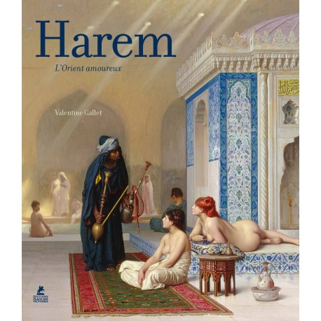 Harem - L'Orient amoureux