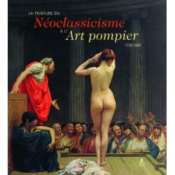 La peinture du Néoclassicisme à l'Art pompier - 1750-1880
