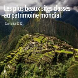 Les plus beaux sites classés au patrimoine mondial - Calendrier 2022