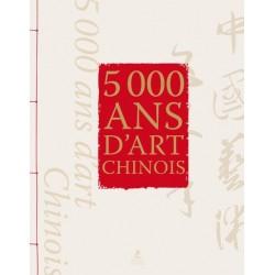 5 000 ans d'art chinois
