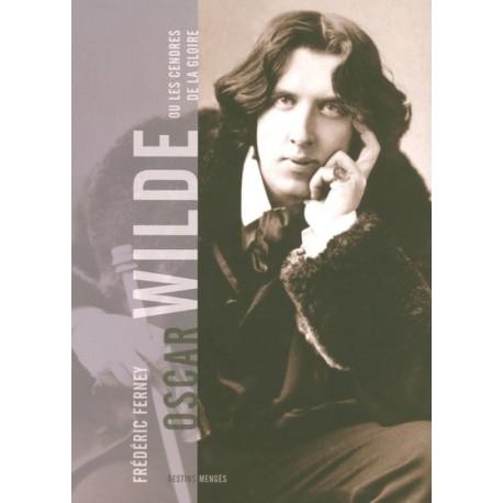 Oscar Wilde ou les cendres de la gloire