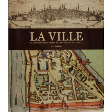 La ville, la cartographie urbaine de l'antiquité au XXe siècle