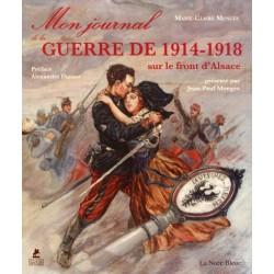 Mon Journal de Guerre - 1914-1918 sur le front d'Alsace