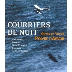 Courrier de nuit - Guillaumet, Mermoz, Saint-Exupéry - Le roman de l'aérospostale